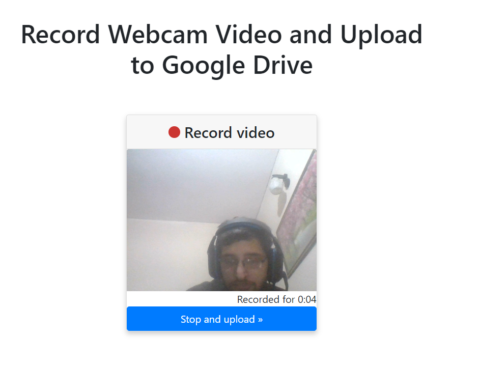 Building a Live Webcam Video Recorder Which Uploads Videos to Google Drive in Javascript Full Project For Beginners