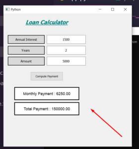 Python PyQt5 GUI Loan Calculator Desktop App Using Annual Interest, Years and Principal Amount Full Project For Beginners