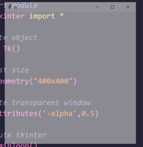 Python 3 Tkinter Script to Create Transparent Background Screen in GUI Desktop App Full Project For Beginners